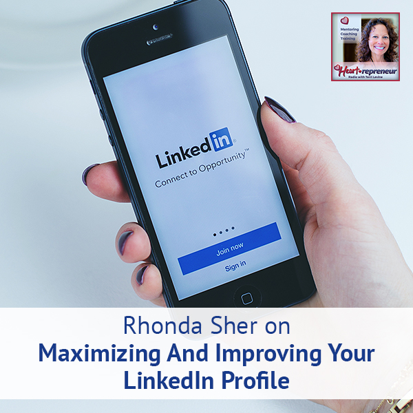 Heartrepreneur® Radio | Episode 191 | Rhonda Sher on Maximizing And Improving Your LinkedIn Profile
