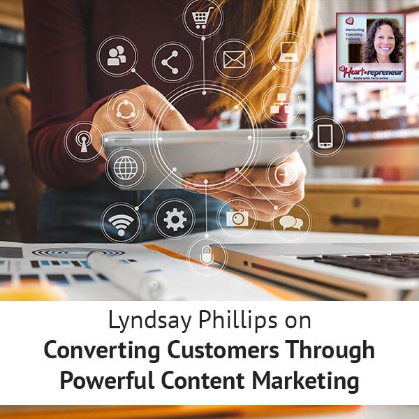 Heartrepreneur® Radio   Episode 192   Lyndsay Phillips on Converting Customers Through Powerful Content Marketing