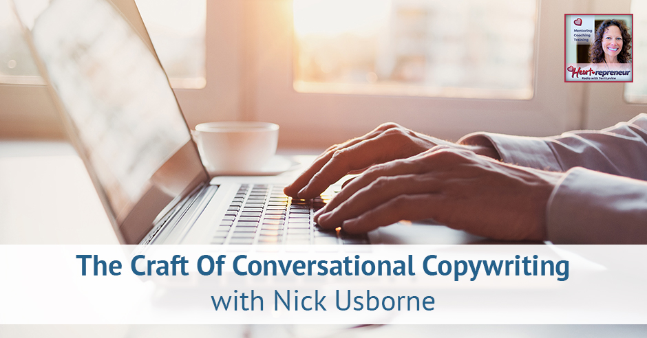 195HPRbanner - Heartrepreneur® Radio | Episode 195 | The Craft Of Conversational Copywriting with Nick Usborne