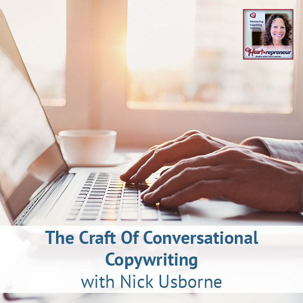 Heartrepreneur® Radio | Episode 195 | The Craft Of Conversational Copywriting with Nick Usborne