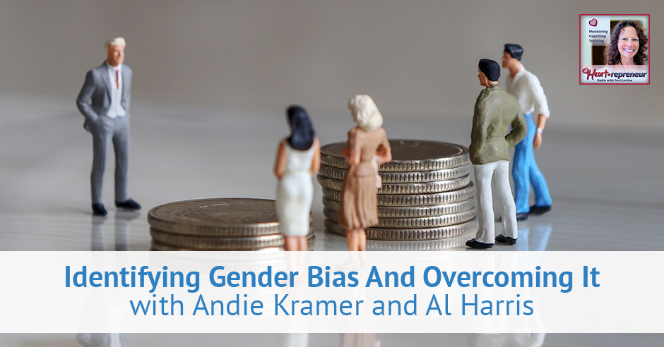 198HPRbanner - Heartrepreneur® Radio | Episode 198 | Identifying Gender Bias And Overcoming It with Andie Kramer and Al Harris
