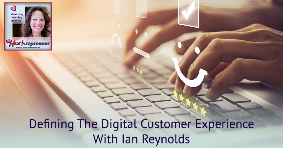 210HPRbanner - Heartrepreneur® Radio | Episode 210 | Defining The Digital Customer Experience With Ian Reynolds