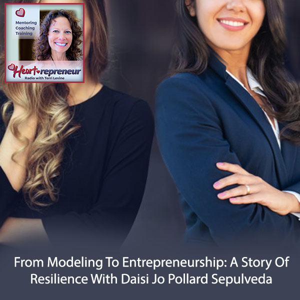 Heartrepreneur® Radio   Episode 213   From Modeling To Entrepreneurship: A Story Of Resilience With Daisi Jo Pollard Sepulveda