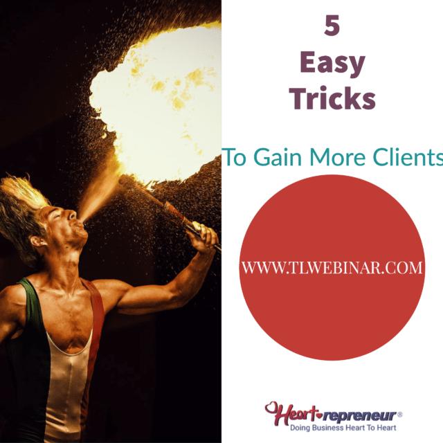 5 Easy Tricks To Get More Clients, Terri Levine, @mentorterri, Clients