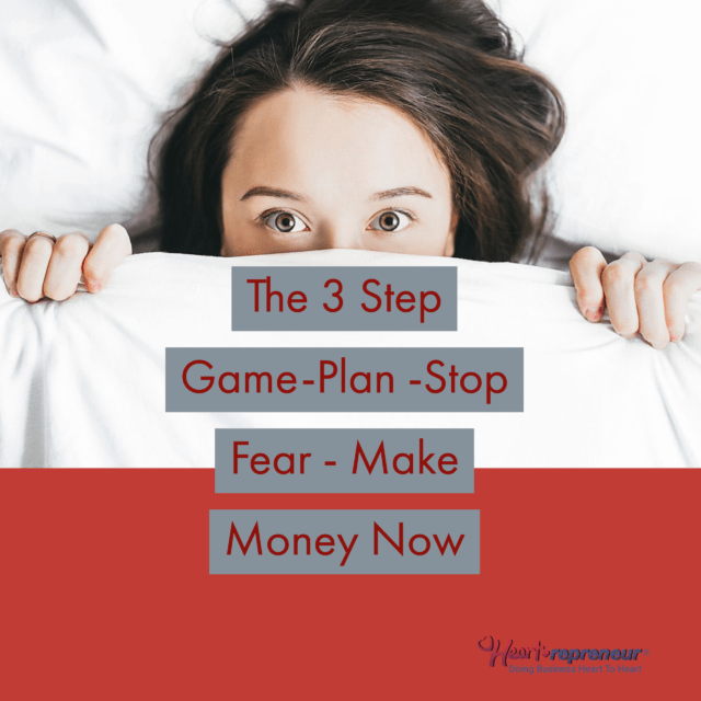 My Post 640x640 - The 3 Step Game-Plan -Stop Fear - Make Money Now