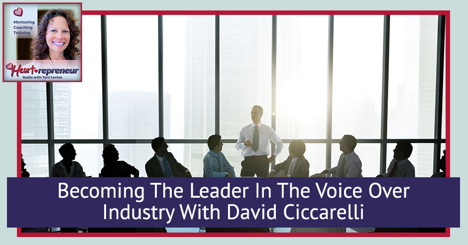 225HPRbanner - Heartrepreneur® Radio | Episode 225 | Becoming The Leader In The Voice Over Industry With David Ciccarelli