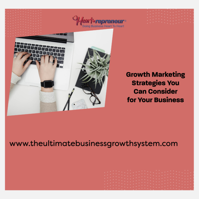 My Post 3 640x640 - Growth Marketing Strategies You Can Consider for Your Business