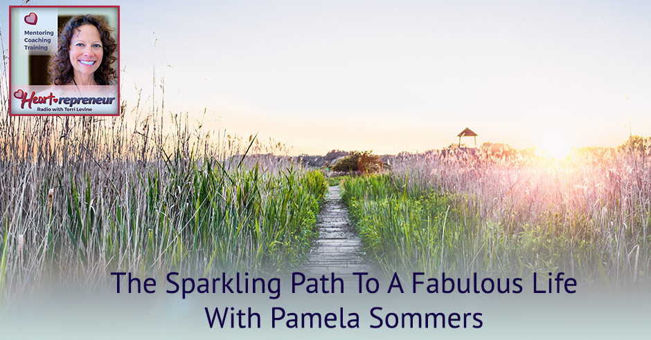 236HPRbanner - Heartrepreneur® Radio | Episode 236 | The Sparkling Path To A Fabulous Life With Pamela Sommers
