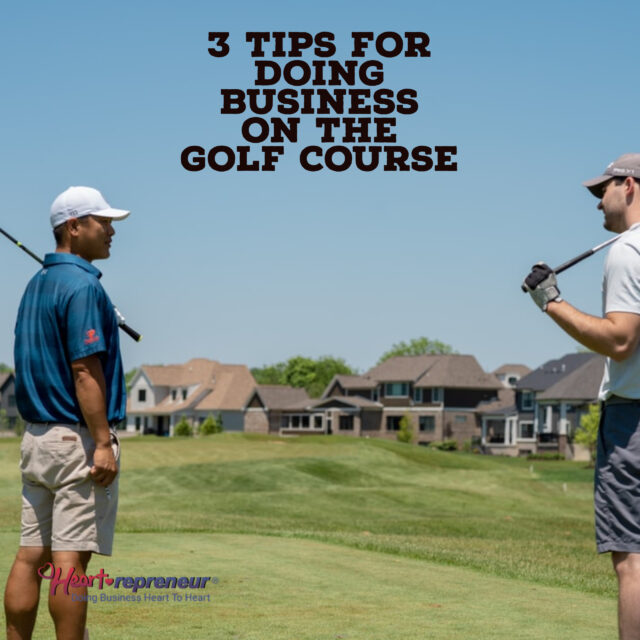 My Post 640x640 - 3 Tips for Doing Business on the Golf Course