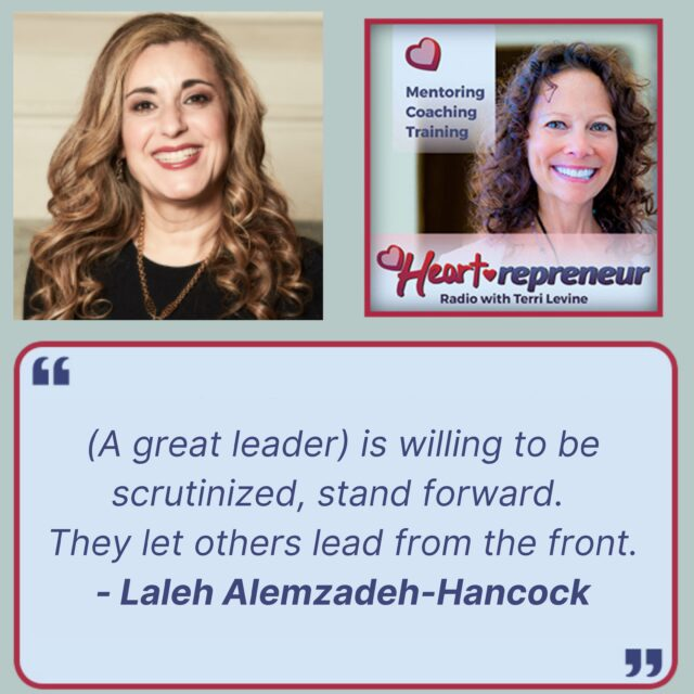 HPR247QuoteGraphic 640x640 - Heartrepreneur® Radio | Episode 247 | Inspiring Others to Live up to Their Greatest Potential With Laleh Alemzadeh-Hancock