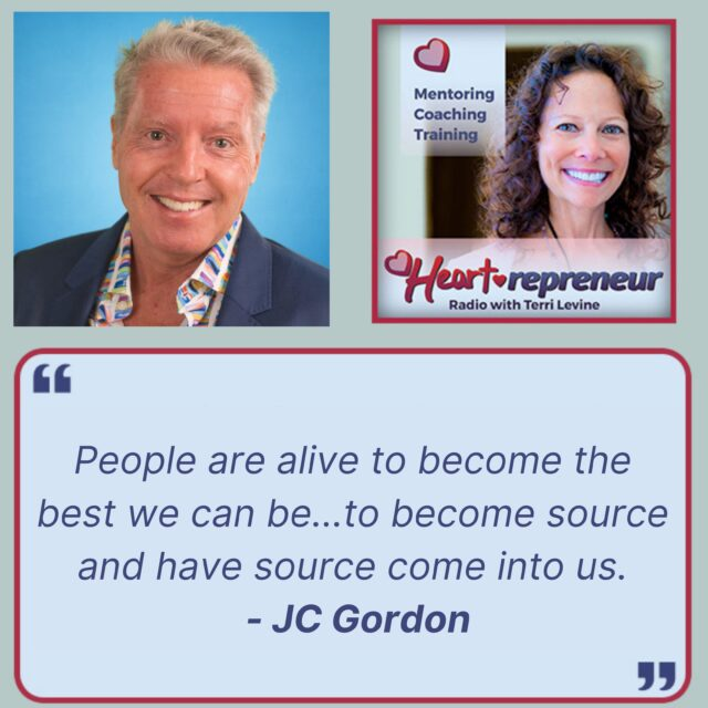 JCGordonHPR244Quote 640x640 - Heartrepreneur® Radio | Episode 244 | Going Beyond Consciousness In A Near Death Experience With JC Gordon