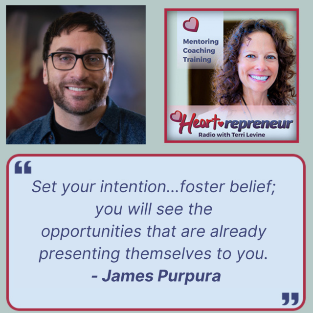 JamesPurpuraHPRQuote 640x640 - Heartrepreneur® Radio | Episode 246 | Understanding Yourself and Living up to Your Full Potential With James Purpura
