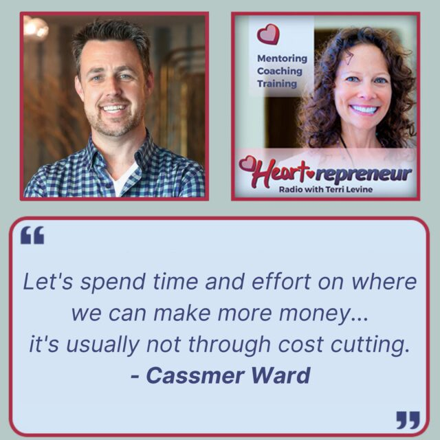 HPR252GuestQuote 640x640 - Heartrepreneur® Radio | Episode 252 | Providing Accounting Leadership for Entrepreneurs with Cassmer Ward
