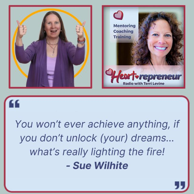 HPR253QuoteGraphic 640x640 - Heartrepreneur® Radio | Episode 253 | How to Get Unstuck & Earn 6 Figures with Law of Attraction Coach Sue Wilhite