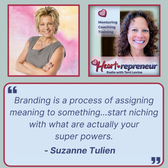 HPR255GuestQuote 640x640 - Heartrepreneur® Radio | Episode 255 | Creating a Crystal Clear Personal Brand with Suzanne Tulien