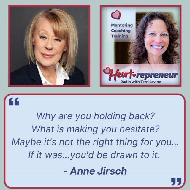 HPR258GuestQuote 640x640 - Heartrepreneur® Radio | Episode 258 | How to Thrive In a Time of Change with Anne Jirsch