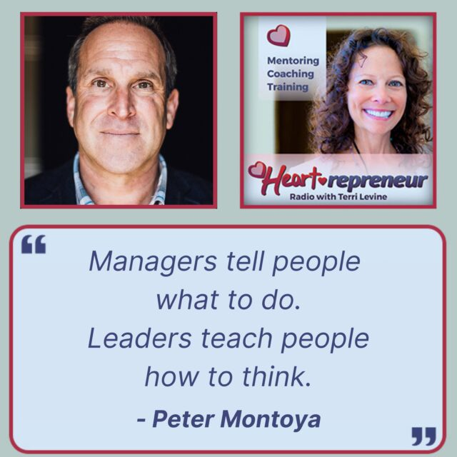 HPR259GuestQuote 640x640 - Heartrepreneur® Radio | Episode 259 | Developing High-Performance Teams Through Inspirational Leadership with Peter Montoya