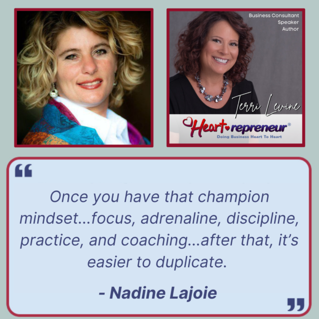 HPR265GuestQuote 640x640 - Heart-repreneur® Radio | Episode 265 | Winning the Race of Life with Champion Motorcycle Racer & Entrepreneur Nadine Lajoie